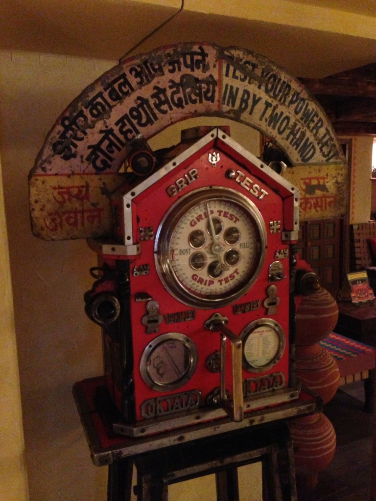 A strength test machine - picked up from some Dhaba & kept at the restaurant